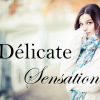 DelicateSensation