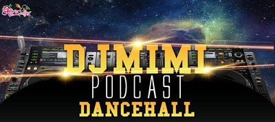 DJ MiMi PODCAST DANCEHALL
