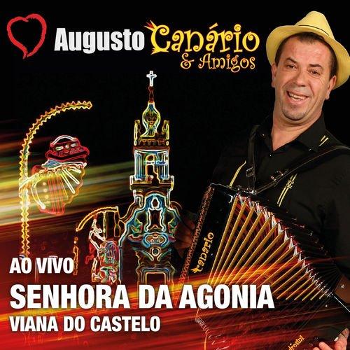 Augusto Canário & Amigos - Ao Vivo Senhora da Agonia (2014) SHAR.5796.313.2