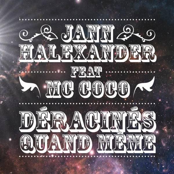 Africultures - Fiche disque : D�racin�s quand m�me [JANN HALEXANDER FEAT MC COCO]