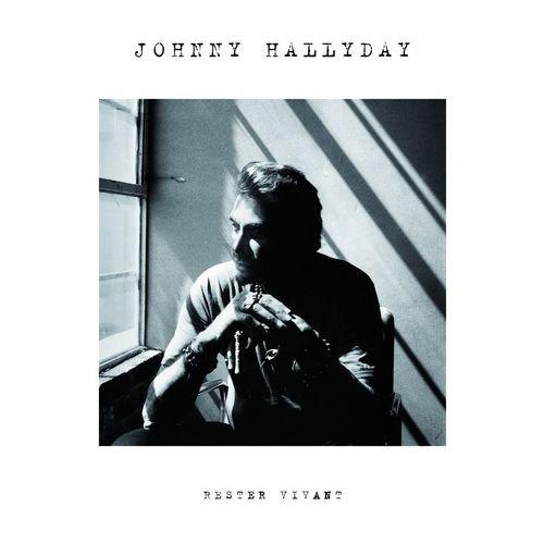 Rester vivant-Le dernier album de Johnny Hallyday
